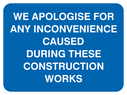 apologies during construction text only on blue Text: we apologise for any inconvenience caused during these construction works