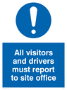 <p>all visitors and drivers must report to site office with exclamation symbol</p> Text: all visitors and drivers must report to site office