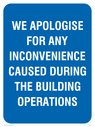 <p>Apologies during buiding text only on blue</p> Text: we apologise for any inconvenience caused during the building operations