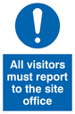 all-visitors-must-report-to-site-office-sign-~