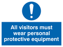 General mandatory symbol Text: All visitors must wear protective equipment