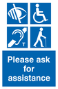 Please ask for assistance Sign. Visually impaired, aurally impaired, wheelchair, elderly mandatory symbols. Text: Please ask for assistance