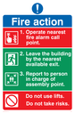 exclamation symbol & prohibited symbol Text: Fire action 1. Operate nearest fire alarm call point. 2. Leave the building by the nearest available exit. 3. Report to person in charge of assembly point. Do not use lifts. Do not take risks.