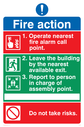 Pictorial Fire Action Safety Sign with symbols Text: Fire action 1. Operate nearest fire alarm call point. 2. Leave the building by the nearest available exit. 3. Report to persons in charge of assembly point. Do not take risks.