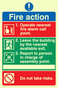 <p>Pictorial Fire Action Safety Sign with symbols</p> Text: Fire action 1. Operate nearest fire alarm call point. 2. Leave the building by the nearest available exit. 3. Report to persons in charge of assembly point. Do not take risks.