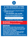 <p>fire action for hotel/guest house</p> Text: Fire action IF YOU DISCOVER A FIRE 1. Leave the room shutting the door behind you. 2. Operate the fire alarm using the nearest available call point. ON HEARING THE ALARM    Leave the building IMMEDIATELY and proceed to the assembly point at - USE NEAREST AVAILABLE EXIT DO NOT STOP TO COLLECT PERSONAL BELONGINGS. DO NOT RE-ENTER THE BUILDING. IMPORTANT Before you go to bed make sure you know the means of escape in case of fire and know how and where to operate the fire alarm and how to call the Fire Brigade. Always ensure that doors across corridors and between corridors and staircases are kept closed, particularly at night. They are provided for your protection from fire.