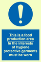 exclamation in blue circle Text: this is a food production area in the interests of hygiene protective garments must be worn