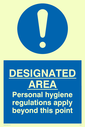 exclamation in blue circle Text: designated area personal hygiene regulations apply beyond this point