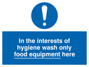 exclamation in blue circle Text: in the interests of hygiene wash only food equipment here
