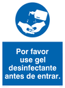 <p>Por favor use gel desinfectante antes de entrar. / Please use hand sanitiser before entering in Spanish</p> Text: Por favor use gel desinfectante antes de entrar.