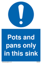 pots-and-pans-only-in-this-sink-with-general-mandatory-symbol~
