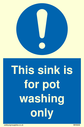 <p>This sink is for pot washing only with general mandatory symbol</p> Text: This sink is for pot washing only