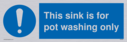 this-sink-is-for-pot-washing-only-with-general-mandatory-symbol~
