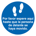 <p>Por favor espere aqui hasta que la persona de delante se haya movido. / Please wait here until the person in front has moved forward (Spanish)</p> Text: Por favor espere aqui hasta que la persona de delante se haya movido.
