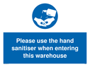 <p>Please use the hand sanitiser when entering this warehouse</p> Text: