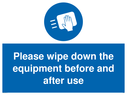 <p>Please wipe down the equipment before and after use</p> Text: