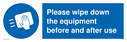 please-wipe-down-the-equipment-before-and-after-use-sign-~