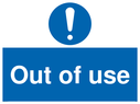 <p>Mandatory Out of Use Sign</p> Text: