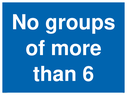 <p>No groups of more than 6</p> Text: