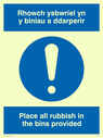 <p>bi-lingual sign - welsh / english place rubbish in bins with exclamation symbol</p> Text: rhowch ysbwriel yn y biniau a ddarperir / place all rubbish in the bins provided