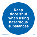 <p>Keep door shut hazardous substances in blue circle</p> Text: Keep door shut when using hazardous substances