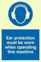 ear protection symbol Text: ear protection must be worn when operating this machine