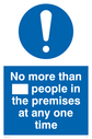 <p>No more than ___ people in the premises at any one time custom sign mandatory sign</p> Text: No more than ___ people in the premises at any one time