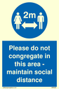 <p>Please do not congregate in this area - maintain social distance with social distancing symbol</p> Text: Please do not congregate in this area - maintain social distance