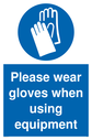 please-wear-gloves-when-using-equipment-sign-~