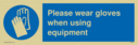 please-wear-gloves-when-using-equipment-mandatory-protective-glovesnbspsymbol~