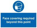<p>Face covering required beyond this point</p> Text: