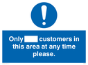 <p>Only [ ] customers in this area at any time please</p> Text:
