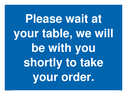 please-wait-at-your-table-sign-~