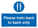 Mandatory Please train back to back sign