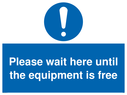 <p>Please wait here until the equipment is free</p> Text:
