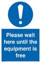 please-wait-here-until-the-equipment-is-free-sign-~