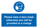 please-wear-a-face-mask-otherwise-one-will-be-provided-at-a-charge-sign-~