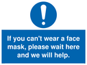 <p>If you can't wear a face mask please wait here and we will help.</p> Text: