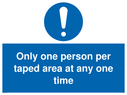 <p>Only one person per taped area at any one time</p> Text: