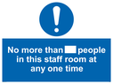 <p>No more than xxx people in this staff room at any one time</p> Text: