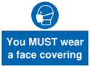 <p>You MUST wear a face covering</p> Text: