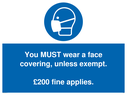 <p>You MUST wear a face covering, unless exempt. £200 fine applies.</p> Text: