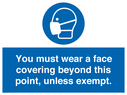 <p>You must wear a face covering beyond this point, unless exempt.</p> Text: