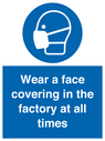 <p>Wear a face covering in the factory at all times</p> Text: