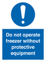 <p>Do not operate freezer without protective equipment</p> Text: