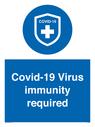 <p>Covid-19 Virus immunity required</p> Text: