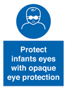 <p>Protect infants eyes with opaque eye protection</p> Text: