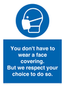 <p>You don't have to wear a face covering <br /> But we respect your choice to do so</p> Text: