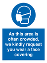 <p>As this area is often crowded, we kindly request you wear a face covering</p> Text: