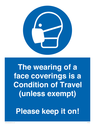 <p>The wearing of a face coverings is a Condition of Travel (unless exempt) Please keep it on!</p> Text: